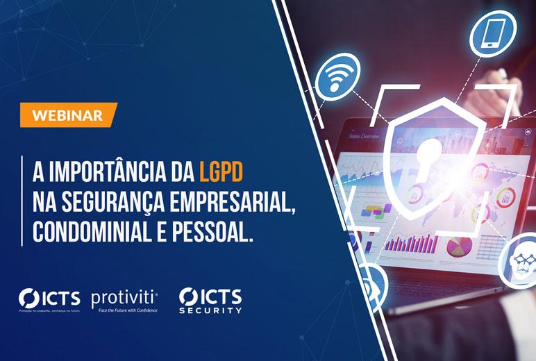 Webinar a importância da LGPD na Segurança Empresarial, Condominial e Pessoal